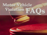 Motor vehicle violation FAQs